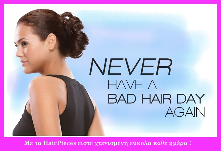 never have a bad hair day again